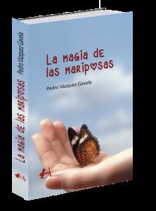 Portada de La magia de las mariposas de Pedro Vázquez Gavela. Editorial Adarve, Editorial Adarve de España, Editoriales españolas, Editoriales de España, Editoriales españolas actuales, Editoriales actuales de España