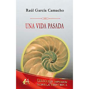 Libro Una vida pasada de Raúl García Camacho
