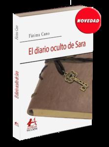 Portada El diario oculto de Sara, de Fátima Cano. Editoriales españolas, Adarve
