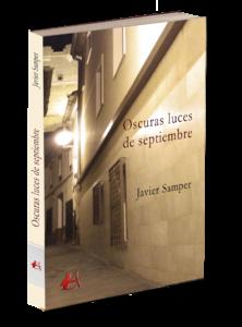 Portada del libro Oscuras luces de septiembre de Javier Samper. Editoriales actuales de España, Adarve