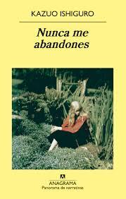 Portada de Nunca me abandones, libro favorito del autor Adarve. Editorial Adarve de España