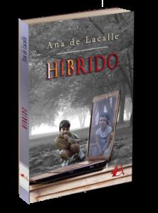 portada de Híbrido, de Ana de Lacalle. Editoriales actuales de España