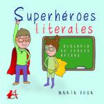 Portada de Superhéroes literales, de María Vega. Editoriales de España, Adarve