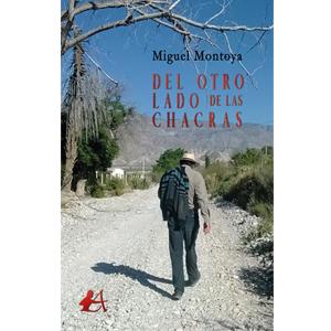 Portada del libro Del otro lado de las chacras de Miguel Ángel Montoya. Editorial Adarve, Editoriales que aceptan manuscritos