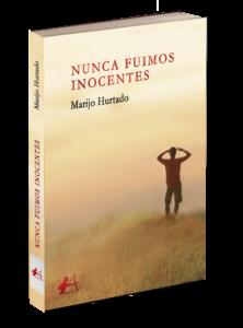 Portada del libro Nunca fuimos inocentes de Marijo Hurtado. Editoriales actuales de España, Editorial Adarve