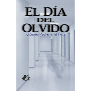 Portada del libro El día del olvido de Natalia Murcia. Editorial Adarve, Editoriales que aceptan manuscritos