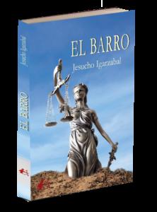 El Barro de Jesucho Igarzabal. Editorial Adarve de España