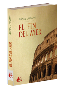 Portada del libro El fin del ayer de Ángel Lozano. Editorial Adarve de España