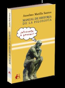Manual de Historia de la Filosofía de Anselmo Matilla Santos. Editorial Adarve de España