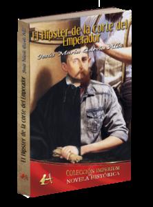 Portada del libro El Hípster de la corte del Emperador, de Jesús María Albi. Editorial Adarve de España, Editoriales actuales de España