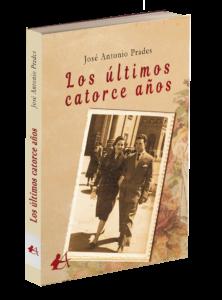 Portada del libro Los últimos 14 años de José Antonio Prados. Editorial Adarve