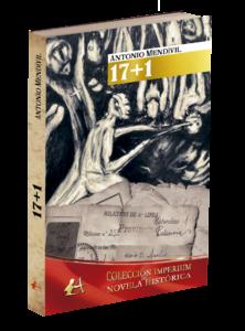 Portada de la novela 17+1 de Antonio Mendívil. Editorial Adarve de España