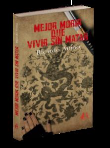 portada del libro Mejor morir que vivir sin matar de Ricardo Añino. Editorial Adarve, Editoriales de España, Editorial Adarve de España, Editoriales españolas