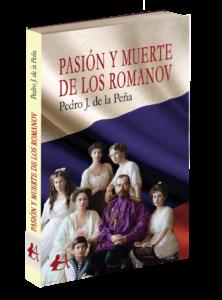 Portada del libro Pasión y muerte de los Romanov de Pedro J de la Peña. Editorial Adarve