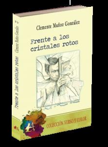 Portada del libro Frente a los cristales rotos de Clemente Muñoz González. Colección Verso y Color, Editorial Adarve, Editoriales de España