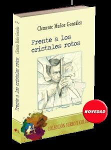 Portada del libro Frente a los cristales rotos de Clamente Muñoz González. Editorial Adarve, Colección Verso y Color, Editoriales de España