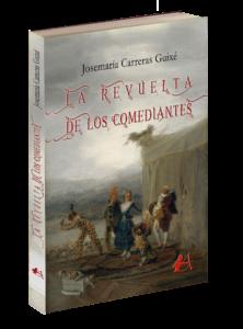 Portada del libro La revuelta de los comediantes de Josémaría Carreras Guixé. Editorial Adarve, Editoriales actuales de España, Editoriales españolas, Editorial Adarve de España