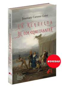 Portada del libro La revuelta de los comediantes de Josémaría Carreras Guixé. Editorial Adarve, Editorial Adarve de España, Editoriales de España, Editoriales actuales de España