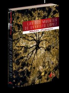 Portada del libro Las dos muertes de Evaristo López de Rubén Laguens. Editorial Adarve, Editoriales de España