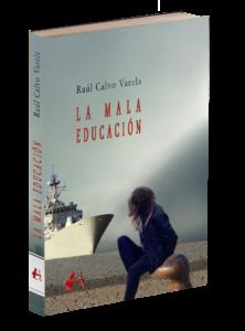 Portada del libro La mala educación de Raúl Calvo Varela. Editorial Adarve, Editorial Adarve de España, Editoriales actuales de España