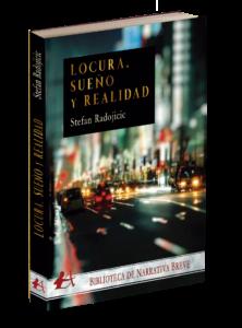 Portada del libro Locura sueño y realidad de Stefan Radojicic. Editorial Adarve, Editorial Adarve de España, Editoriales actuales de España, Editoriales españolas