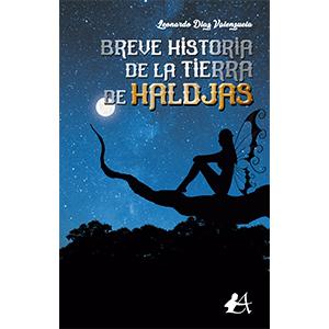Portada del libro Breve historia de la tierra de Haldjas de Leonardo Díaz. Editorial Adarve, Editoriales que aceptan manuscritos