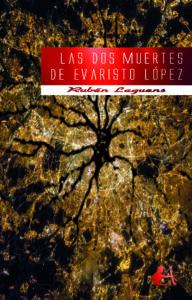 Portada del libro Las dos muertes de Evaristo López de Ruben Laguens. Editorial Adarve, Editoriales españolas
