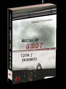 Portada del libro Manchas de amor tinta y pegamento de Manuel Fernandez. Editorial adarve, Editoriales actuales de España