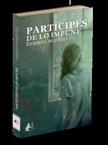 Portada del libro Partícipes de lo impune de Germán Rodríguez. Editorial Adarve, Editoriales de España