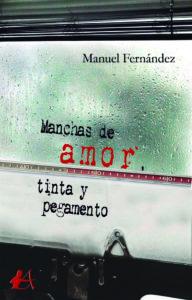Portada del libro Manchas de amor tinta y pegamento de Manuel Fernández. Editorial adarve, Editoriales actuales de España