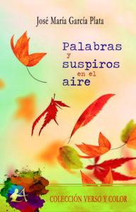 Portada del libro Palabras y suspiros en el aire de José María García Plata. Colección Verso y Color, Editorial Adarve