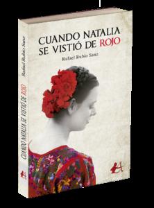 Portada del libro Cuando Natalia se vistió de rojo de Rafael Rubio Sanz. Editorial Adarve, Editoriales que aceptan manuscritos