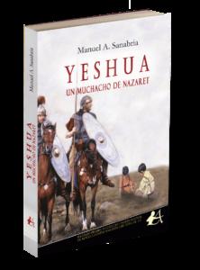 Portada del libro Yeshua un muchacho de Nazaret de Manueal A Sanabria. Editorial Adarve, Editoriales que aceptan manuscritos