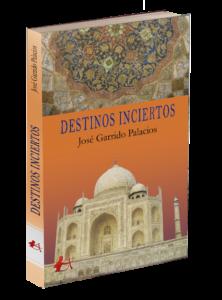 Portada del libro Destinos inciertos de José Garrido Palacios. Editorial Adarve, Editoriales españolas