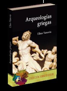 Portada del libro Arqueologías griegas de Ulises Varsovia. Editorial Adarve, Editoriales de España
