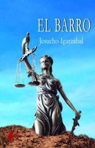 Portada de El Barro de Jesucho Igarzábal. Editorial Adarve, Editoriales actuales de España