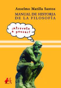 Portada del libro Manual de historia de la filosofía de Anselmo Matilla Santos. Editorial Adarve, Editoriales españolas