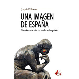 Una imagen de España. Cuestiones de historia intelectual española