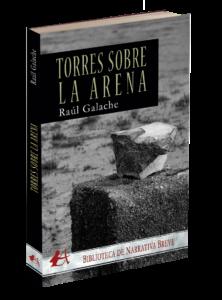 Portada del libro Torres sobre la arena de Raúl Galache. Editorial Adarve, Editoriales españolas actuales