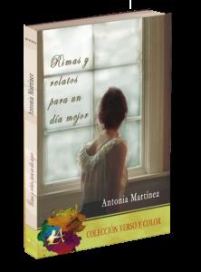 Portada del libro Rimas y relatos para un día mejor de Antonia Martínez. Editorial Adarve, Editoriales que aceptan manuscritos