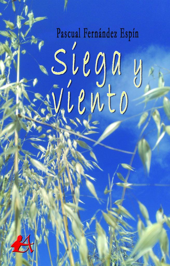 Portada del libro Siega y Viento de Pascual Fernández Espín. Editorial Adarve, Editoriales que aceptan manuscritos