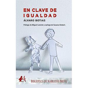 Portada del libro En clave de igualdad de Álvaro Botias. Editorial Adarve, Editoriales que aceptan manuscritos