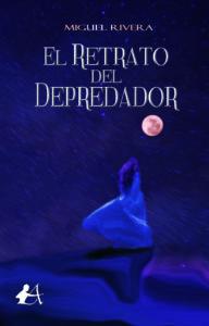 Portada del libro El retrato del depredador de Miguel Rivera. Editorial Adarve, Editoriales españolas
