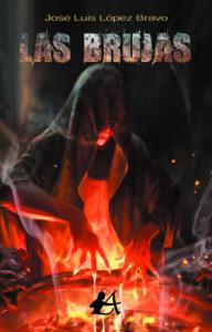 Portada del libro Las brujas de José Luis López Bravo. Editorial Adarve, Editoriales que aceptan manuscritos