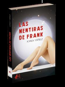Portada del libro Las mentiras de Frank de Jordi Yáñez. Editorial Adarve, Editoriales de España