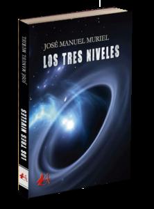 Portada del libro Los tres niveles de José Manuel Muriel. Editorial Adarve, Editoriales de España