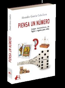 Portada del libro Piensa un número de Abundio García Caballero. Editorial Adarve, Editoriales que aceptan manuscritos