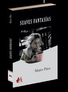 Portada del libro Suaves fantasías de Mario Páez. Editorial Adarve, Editoriales que aceptan manuscritos