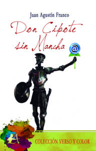 Portada del libro Don Cipote sin Mancha de Juan Agustín Franco. Editorial Adarve, Colección Verso y color