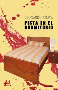 Portada del libro Pista en el dormitorio de Leonardo Amaya. Editorial Adarve, Editoriales de España